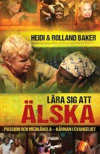 Lära sig att älska - Heidi och Rolland Baker