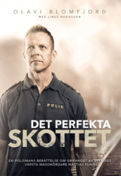 Det perfekta skottet – Olavi Blomfjord, Linus Hugosson