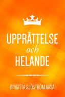 Upprättelse och helande - Birgitta Sjöström Aasa