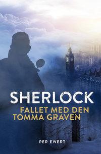 Sherlock - Fallet med den tomma graven - Per Ewert