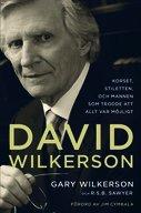 David Wilkerson - Korset, stiletten och mannen  som trodde att allt var möjligt