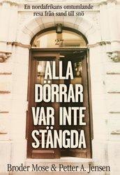 Alla dörrar var inte stängda - Broder Mose, Petter A. Jensen