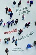 Bli en vanlig, ovanlig människa - Per-Eive Berndtsson