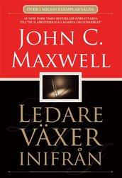 Ledare växer inifrån - John C. Maxwell
