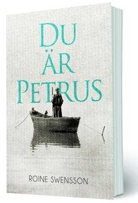 Du är Petrus – Roine Swensson