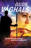 Guds våghals – Kris Vallotton, Jason Vallotton