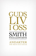 Guds liv i oss - Smith Wigglesworth