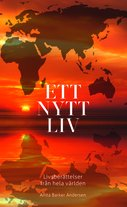 Ett nytt liv - livsberättelser från hela världen - Red Anita Barker Andersen