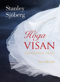 Höga Visan, Sångernas Sång - Stanley Sjöberg